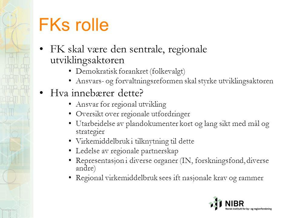 FKs rolle FK skal være den sentrale, regionale utviklingsaktøren