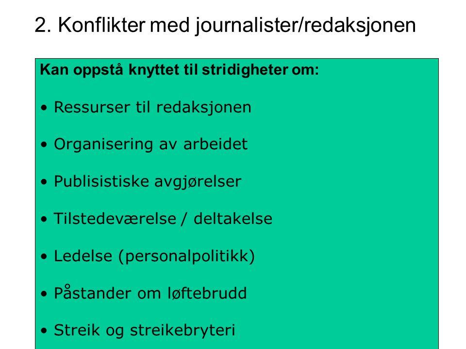 2. Konflikter med journalister/redaksjonen