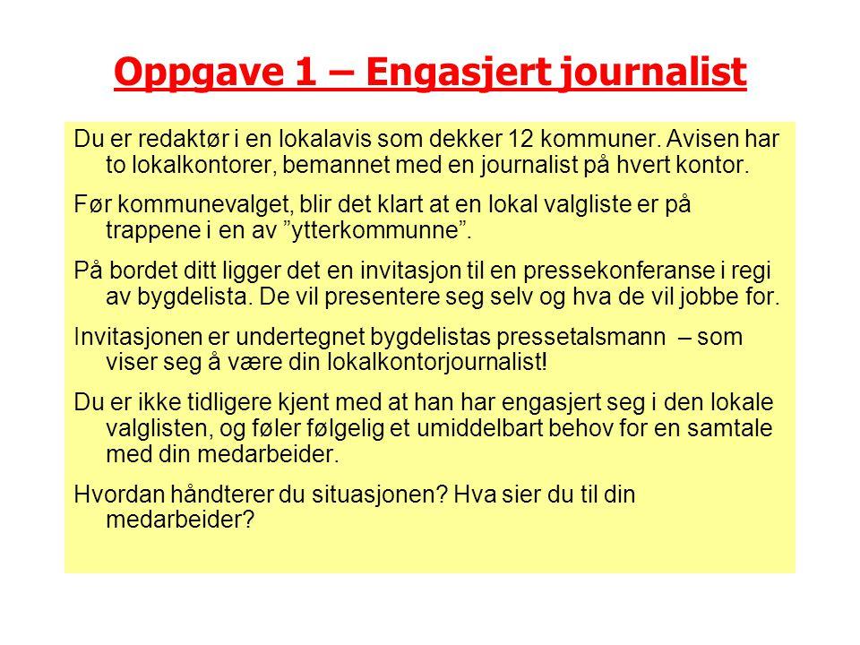 Oppgave 1 – Engasjert journalist