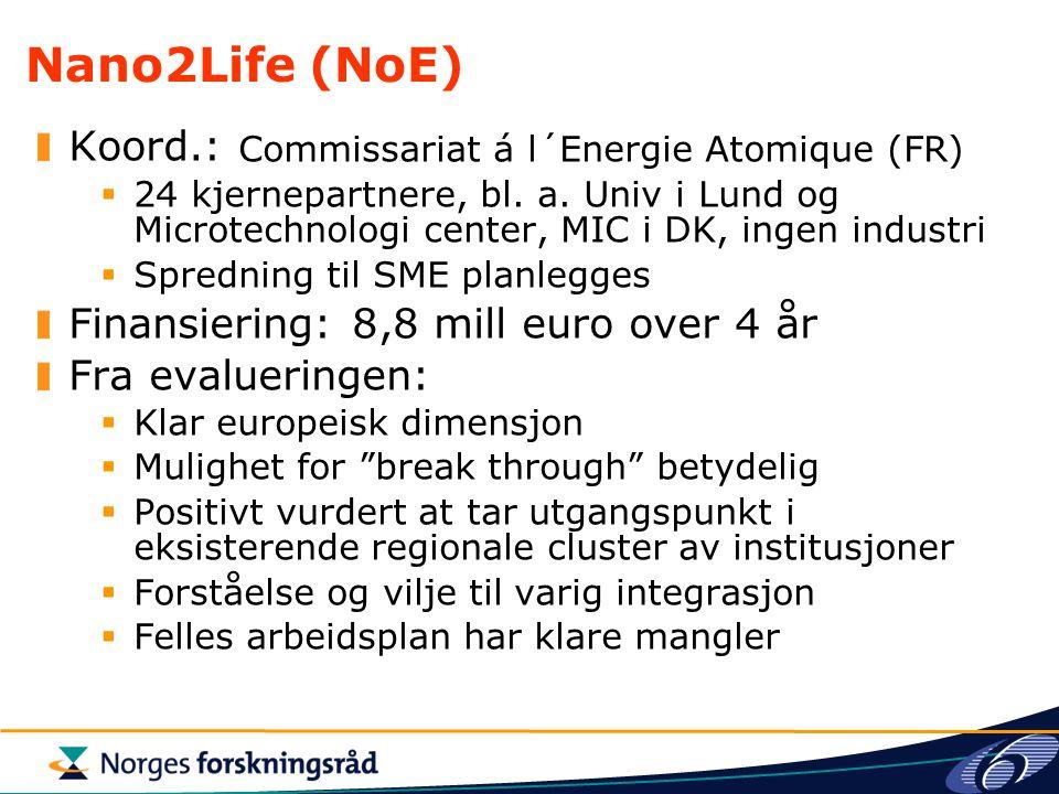 Nano2Life (NoE) Koord.: Commissariat á l´Energie Atomique (FR)