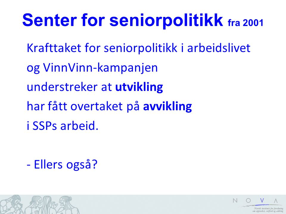 Senter for seniorpolitikk fra 2001