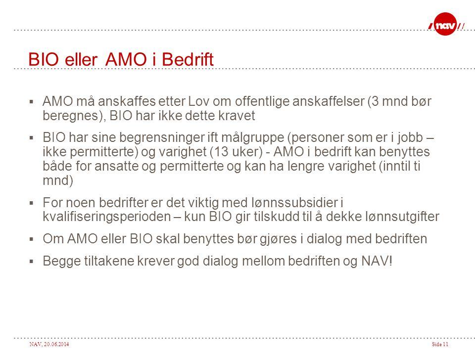 BIO eller AMO i Bedrift AMO må anskaffes etter Lov om offentlige anskaffelser (3 mnd bør beregnes), BIO har ikke dette kravet.