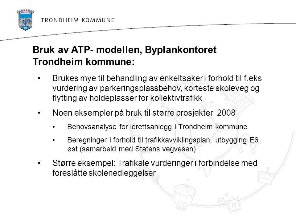 Bruk av ATP- modellen, Byplankontoret Trondheim kommune:
