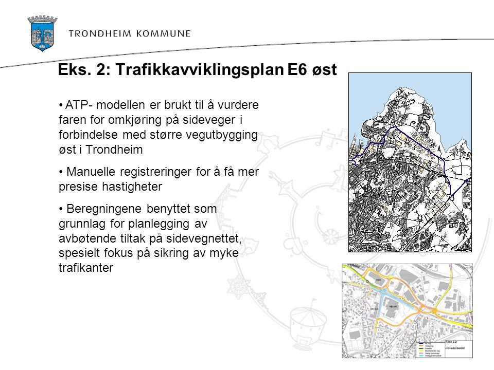 Eks. 2: Trafikkavviklingsplan E6 øst