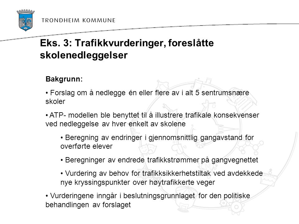 Eks. 3: Trafikkvurderinger, foreslåtte skolenedleggelser