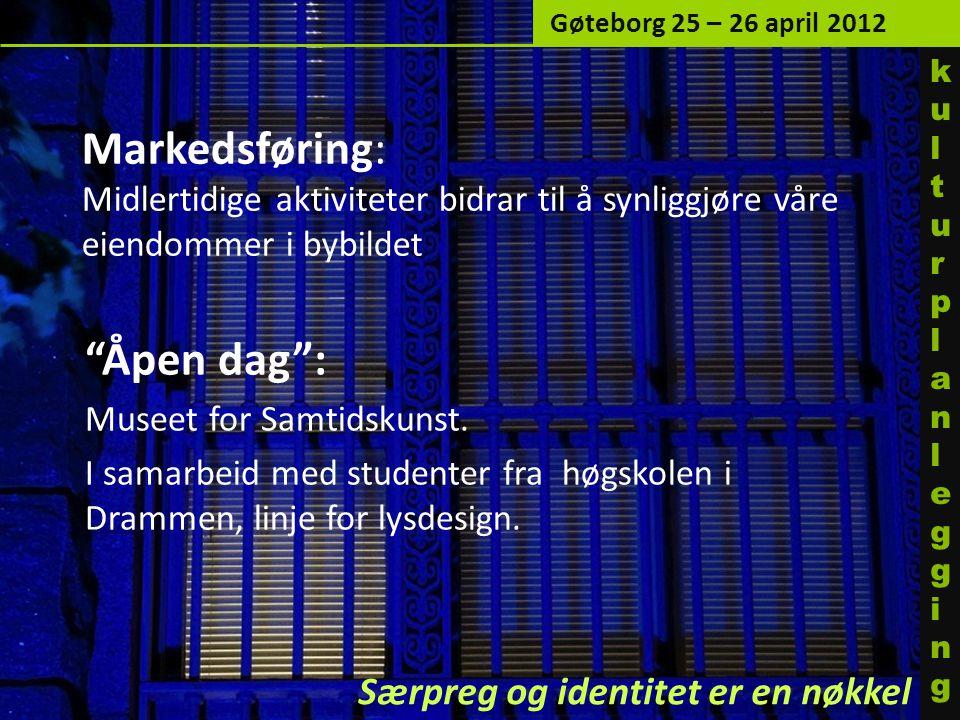 Gøteborg 25 – 26 april 2012 ku l turp l an l egg i ng. Markedsføring: Midlertidige aktiviteter bidrar til å synliggjøre våre eiendommer i bybildet.