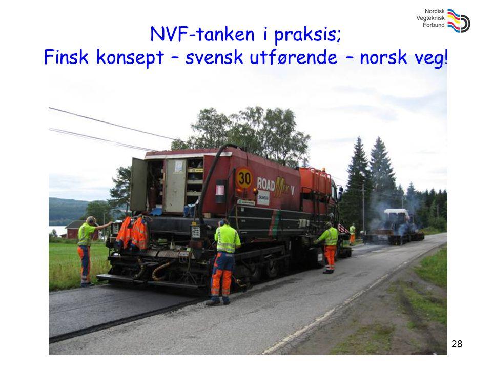 NVF-tanken i praksis; Finsk konsept – svensk utførende – norsk veg!
