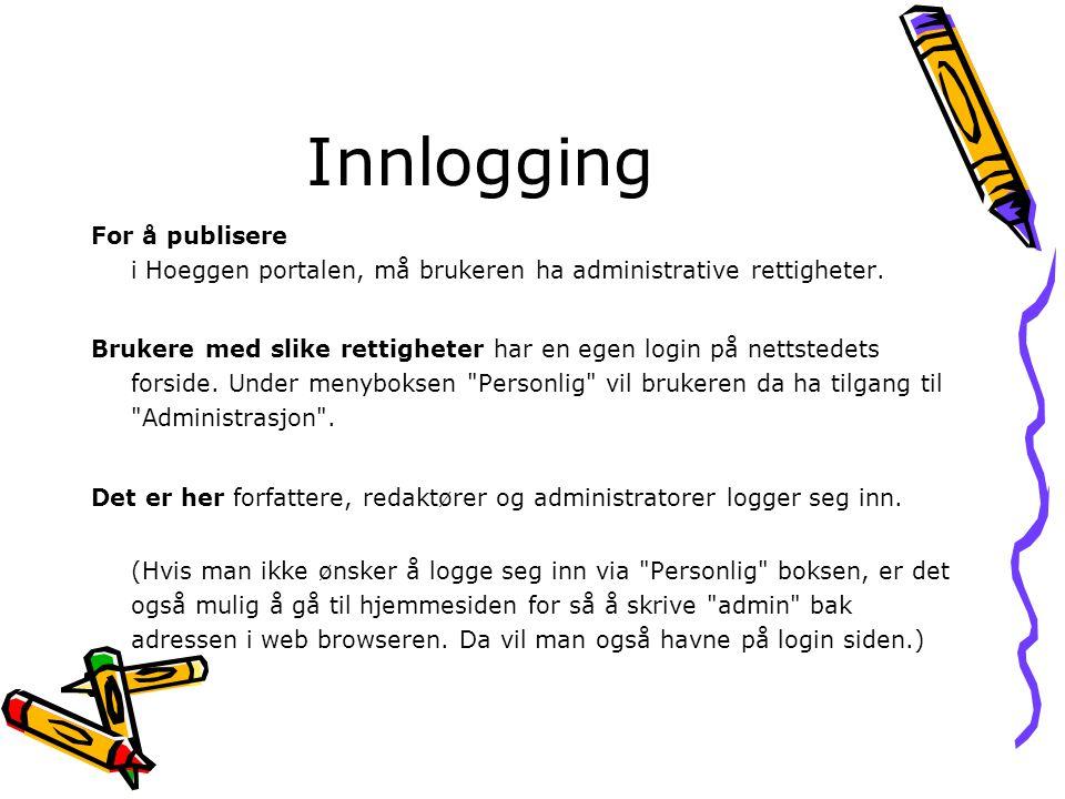 Innlogging For å publisere i Hoeggen portalen, må brukeren ha administrative rettigheter.