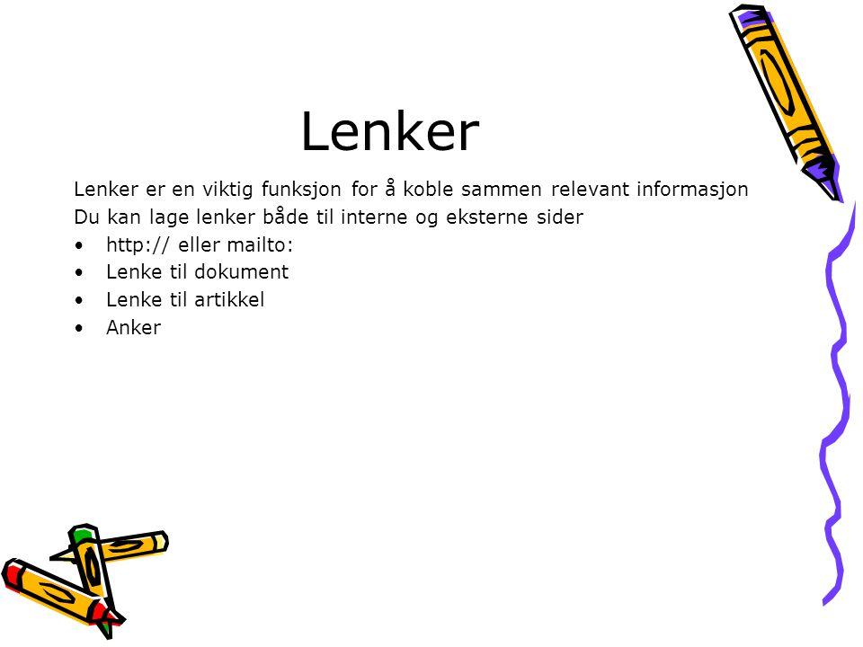 Lenker Lenker er en viktig funksjon for å koble sammen relevant informasjon. Du kan lage lenker både til interne og eksterne sider.