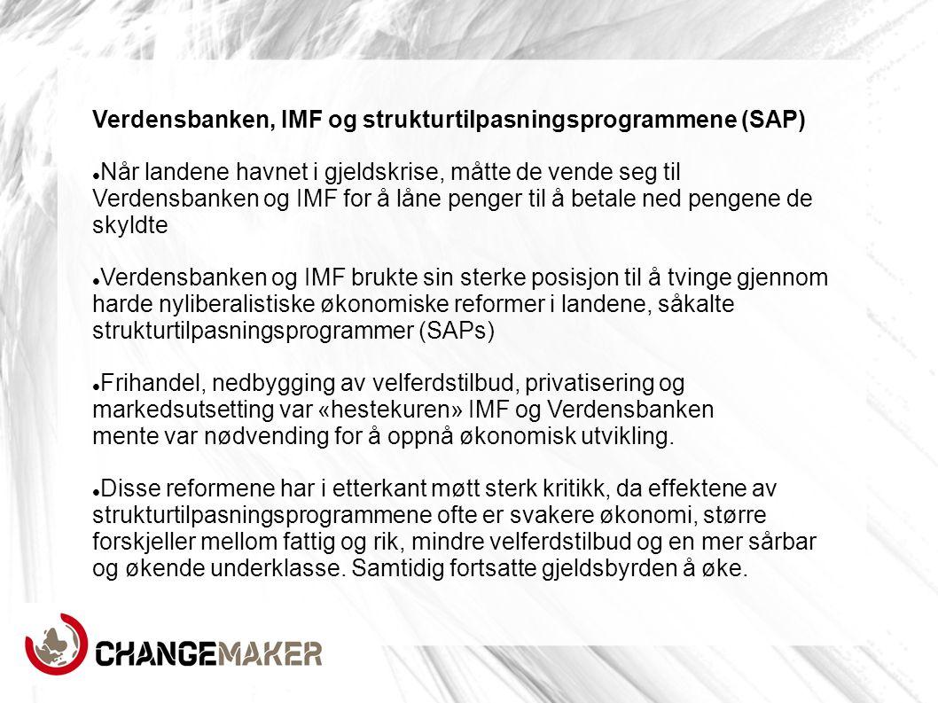 Verdensbanken, IMF og strukturtilpasningsprogrammene (SAP)