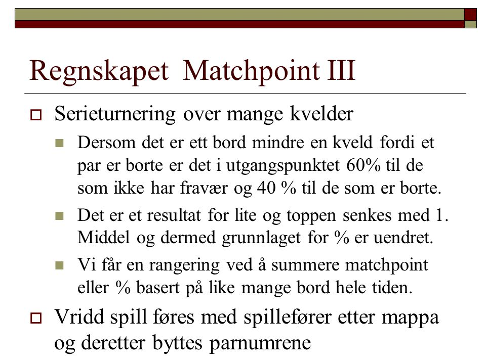 Regnskapet Matchpoint III