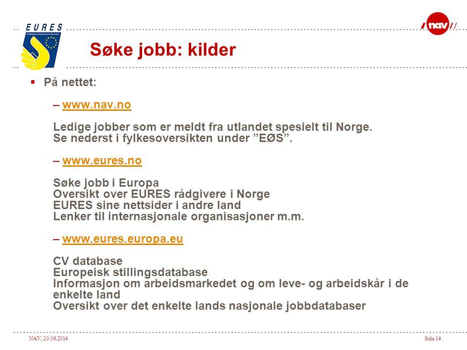 Søke jobb: kilder På nettet: www.nav.no