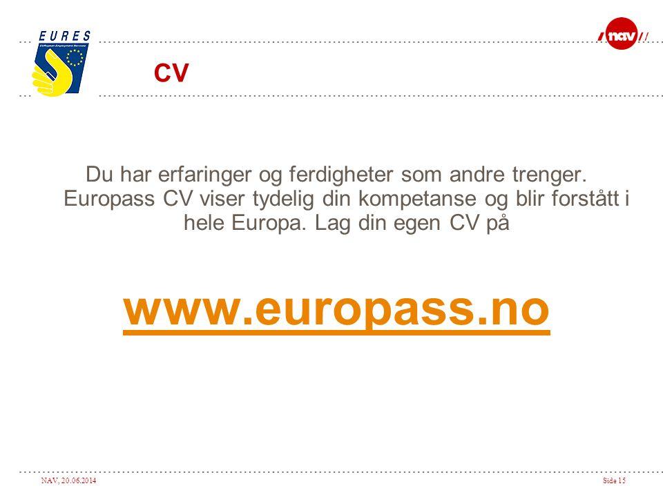 CV Du har erfaringer og ferdigheter som andre trenger. Europass CV viser tydelig din kompetanse og blir forstått i hele Europa. Lag din egen CV på.