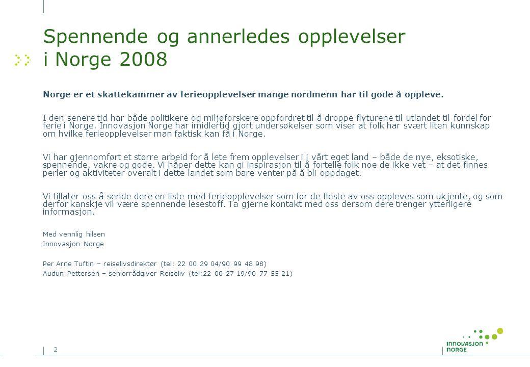 Spennende og annerledes opplevelser i Norge 2008