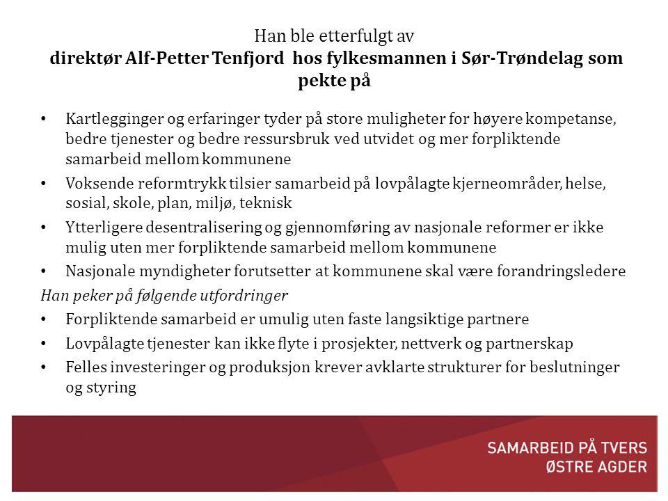 Han ble etterfulgt av direktør Alf-Petter Tenfjord hos fylkesmannen i Sør-Trøndelag som pekte på