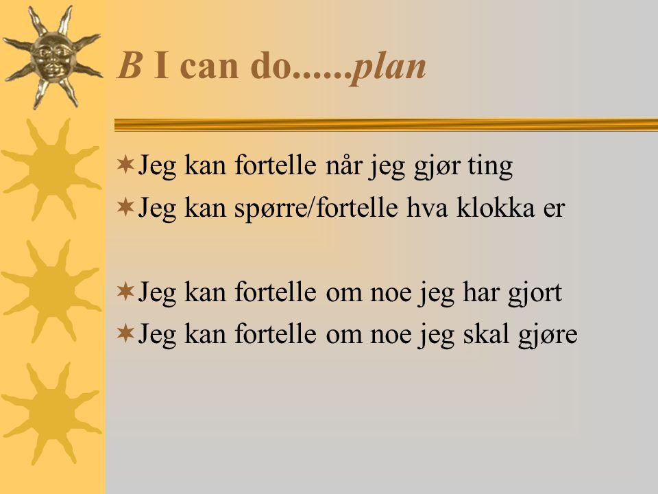 B I can do......plan Jeg kan fortelle når jeg gjør ting