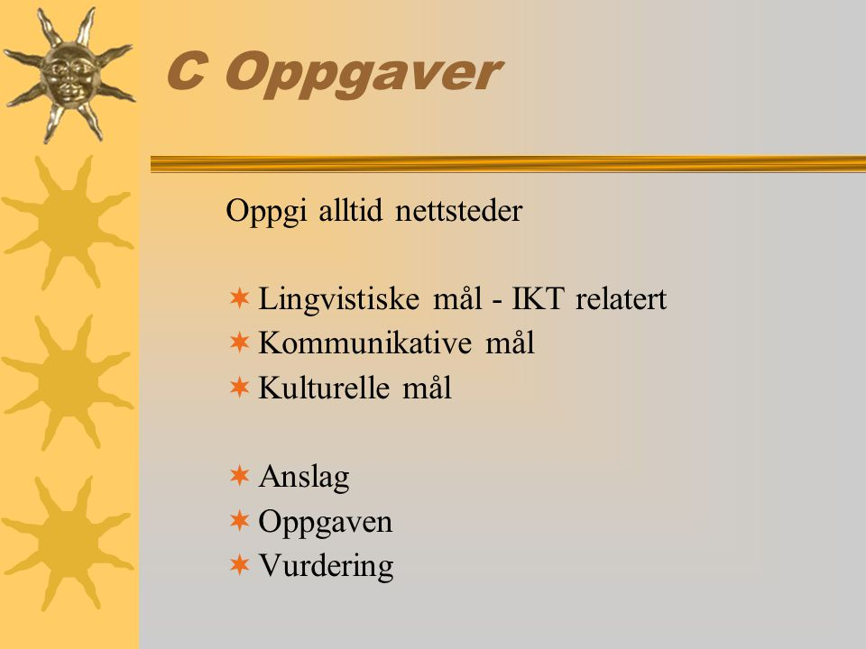 C Oppgaver Oppgi alltid nettsteder Lingvistiske mål - IKT relatert
