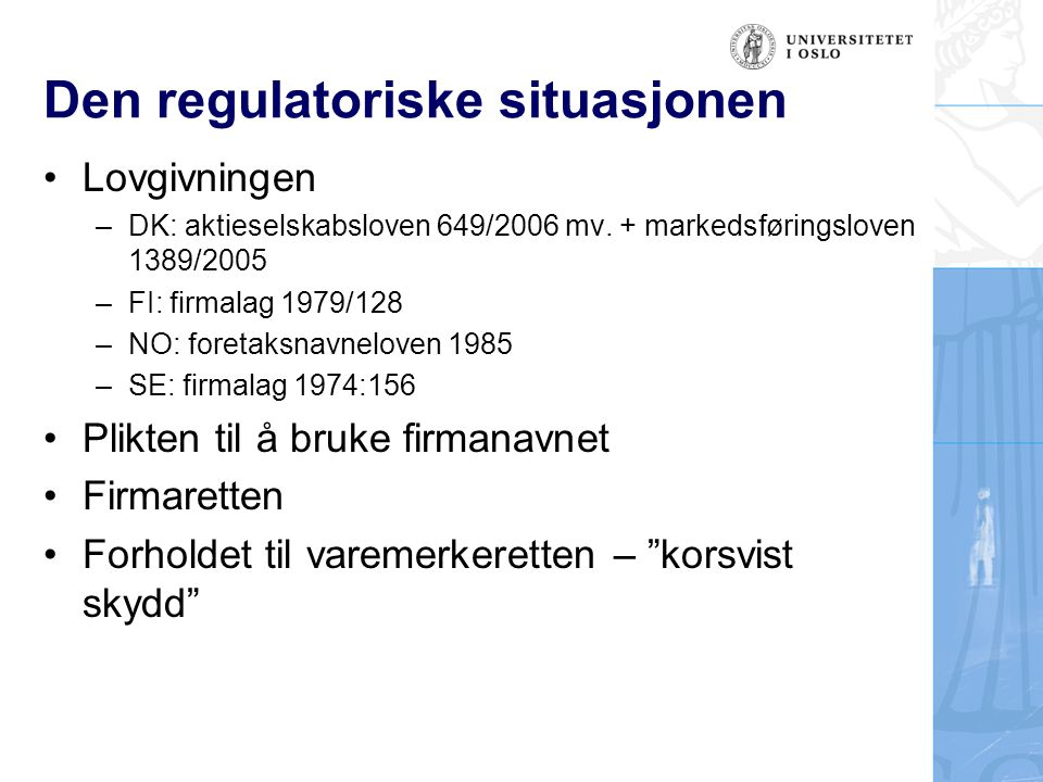 Den regulatoriske situasjonen