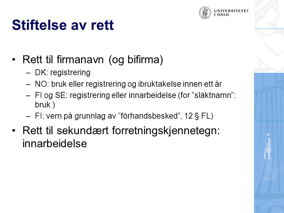 Stiftelse av rett Rett til firmanavn (og bifirma)