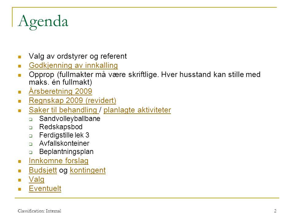 Agenda Valg av ordstyrer og referent Godkjenning av innkalling