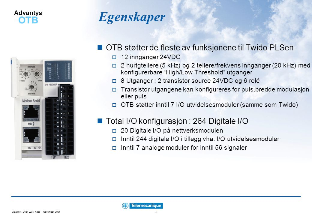 Egenskaper OTB støtter de fleste av funksjonene til Twido PLSen