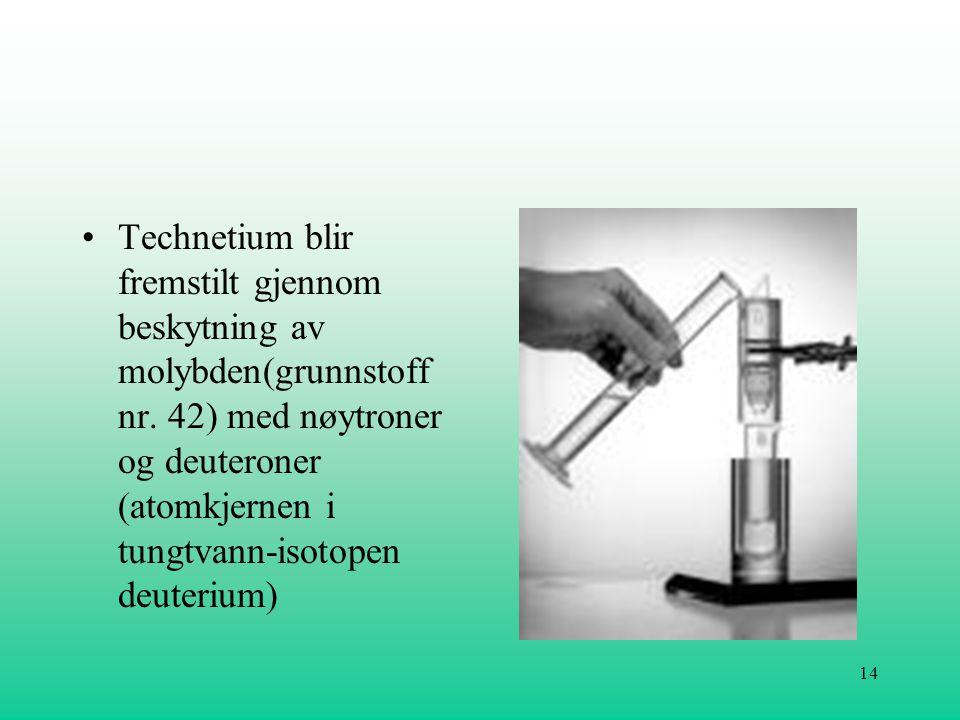 Technetium blir fremstilt gjennom beskytning av molybden(grunnstoff nr