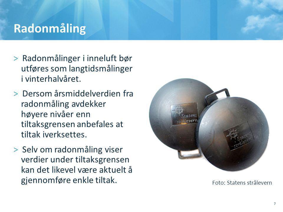 Radonmåling Radonmålinger i inneluft bør utføres som langtidsmålinger i vinterhalvåret.