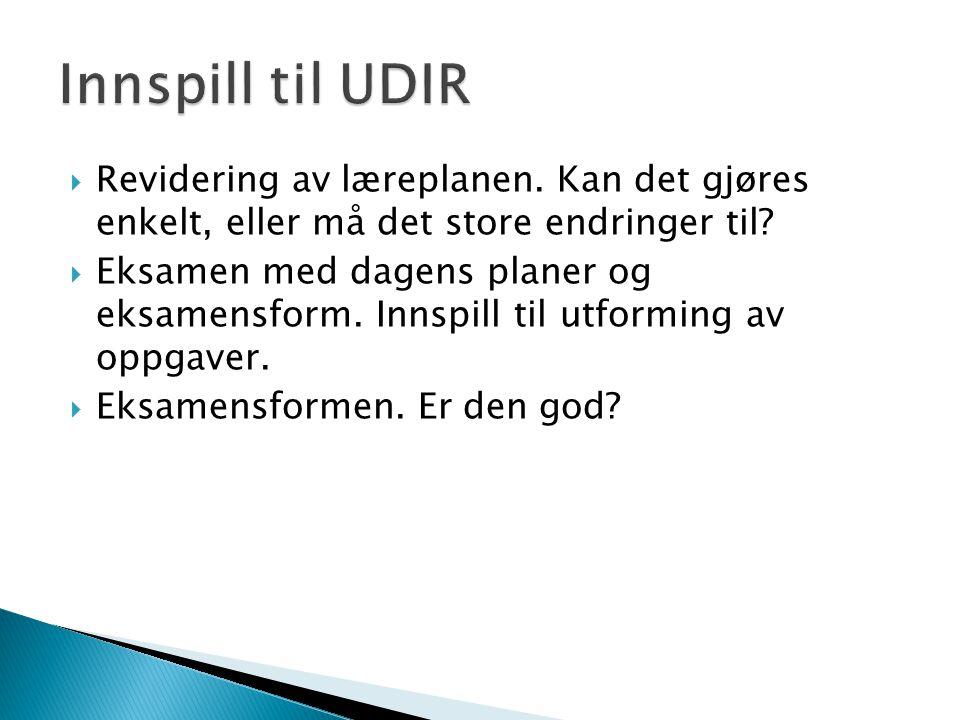Innspill til UDIR Revidering av læreplanen. Kan det gjøres enkelt, eller må det store endringer til
