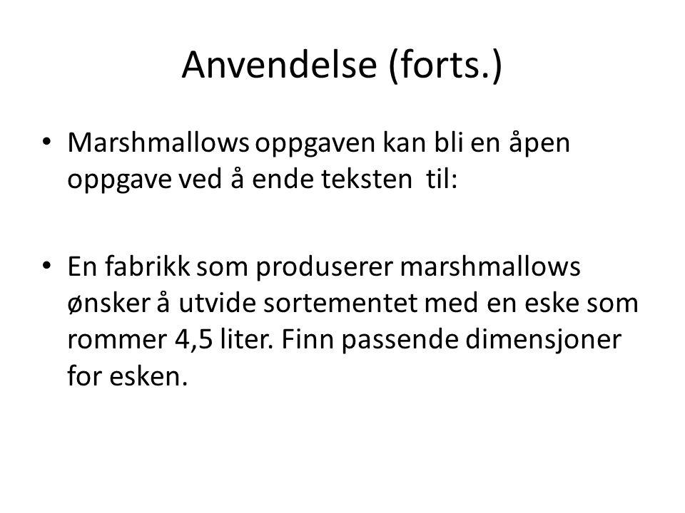 Anvendelse (forts.) Marshmallows oppgaven kan bli en åpen oppgave ved å ende teksten til: