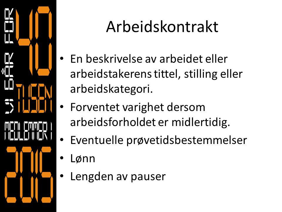 Arbeidskontrakt En beskrivelse av arbeidet eller arbeidstakerens tittel, stilling eller arbeidskategori.