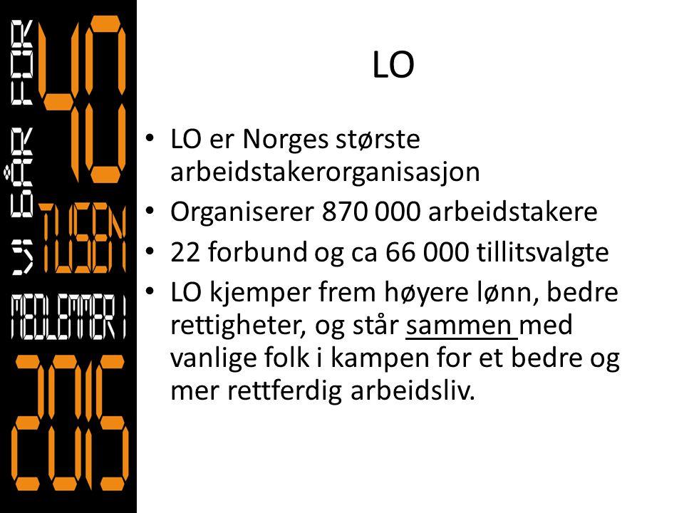 LO LO er Norges største arbeidstakerorganisasjon