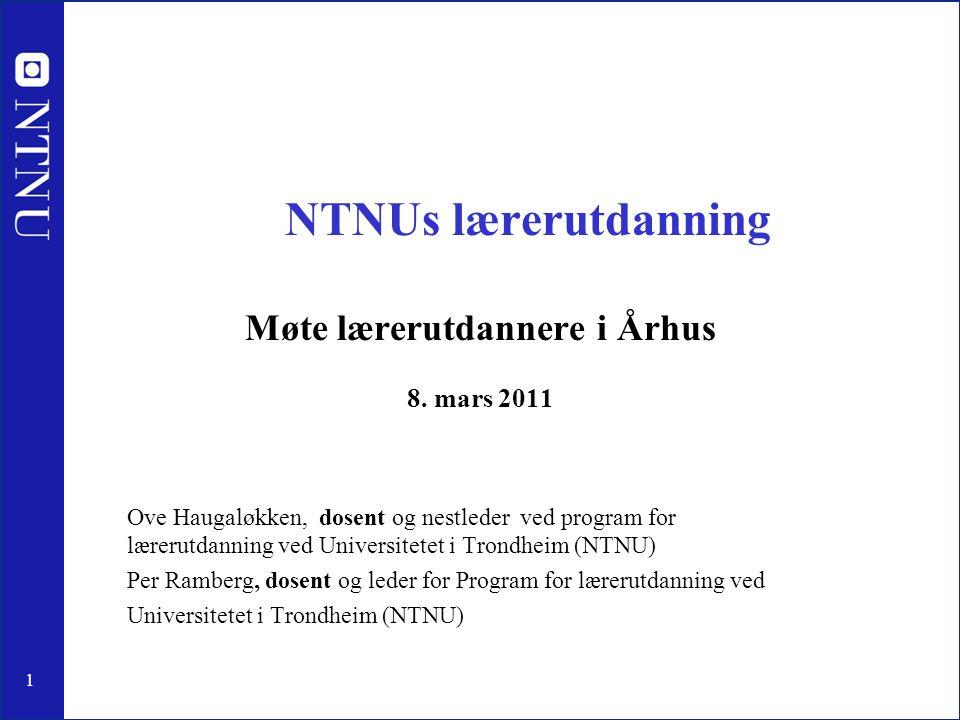 NTNUs lærerutdanning Møte lærerutdannere i Århus 8. mars 2011