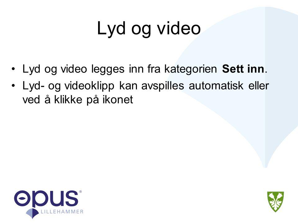 Lyd og video Lyd og video legges inn fra kategorien Sett inn.