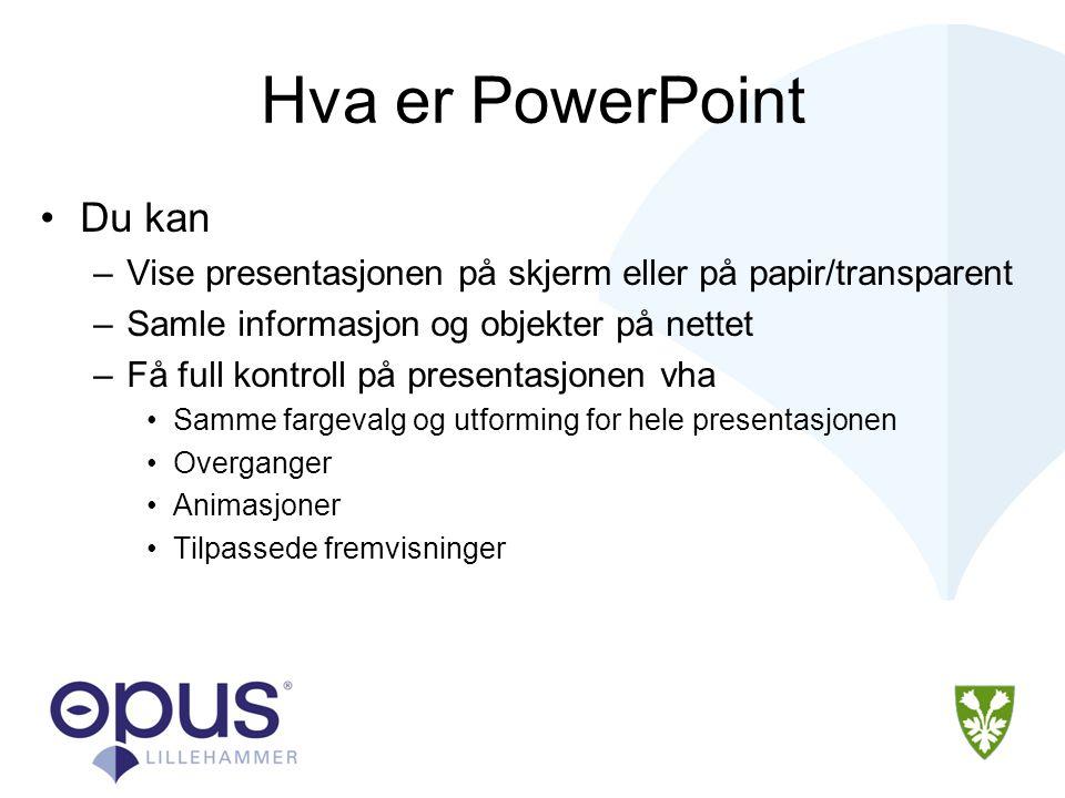 Hva er PowerPoint Du kan
