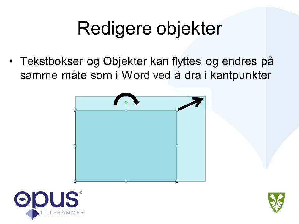 Redigere objekter Tekstbokser og Objekter kan flyttes og endres på samme måte som i Word ved å dra i kantpunkter.