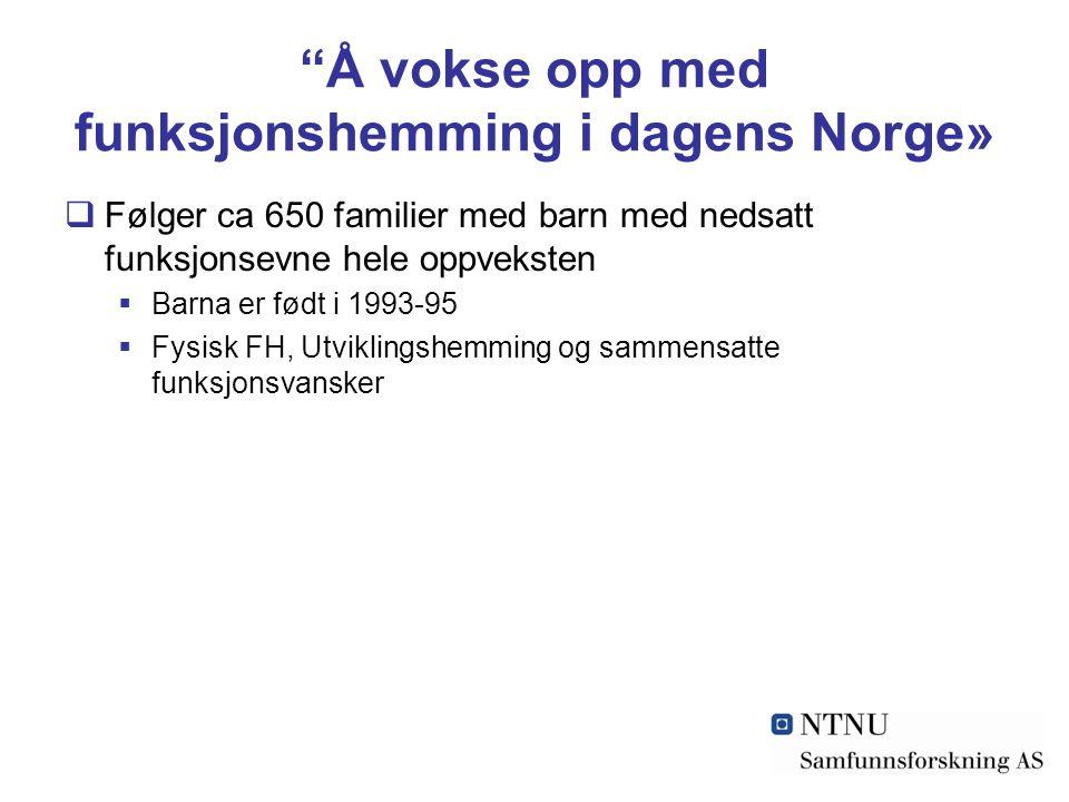Å vokse opp med funksjonshemming i dagens Norge»