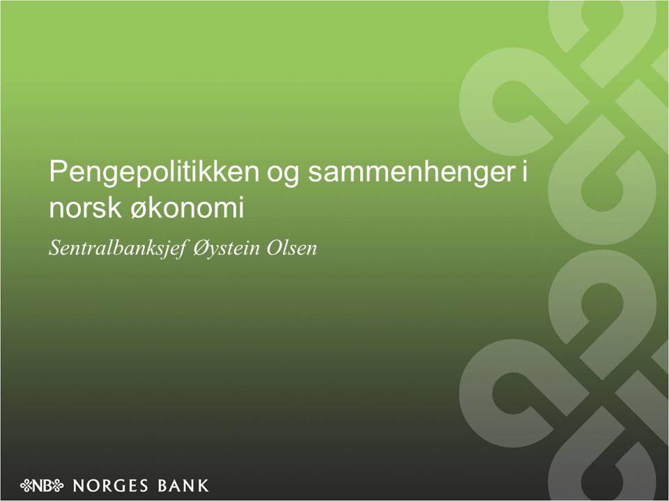 Pengepolitikken og sammenhenger i norsk økonomi