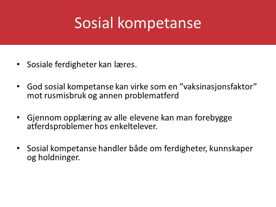 Sosial kompetanse Sosiale ferdigheter kan læres.