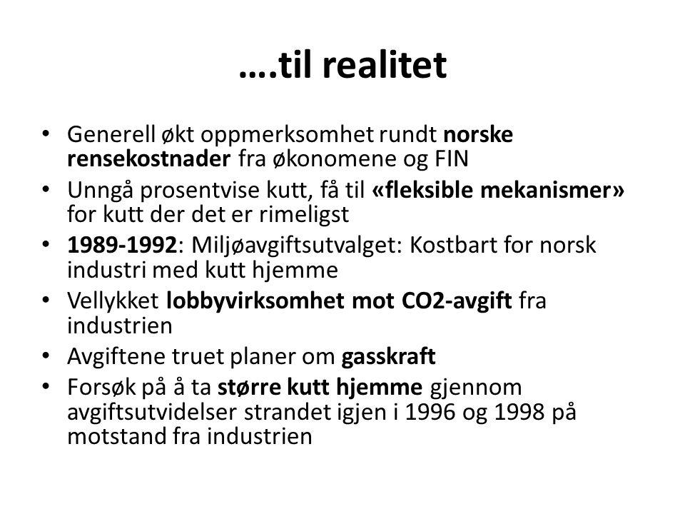 ….til realitet Generell økt oppmerksomhet rundt norske rensekostnader fra økonomene og FIN.