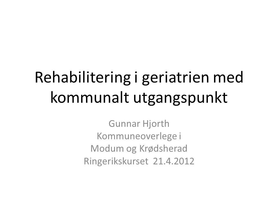 Rehabilitering i geriatrien med kommunalt utgangspunkt