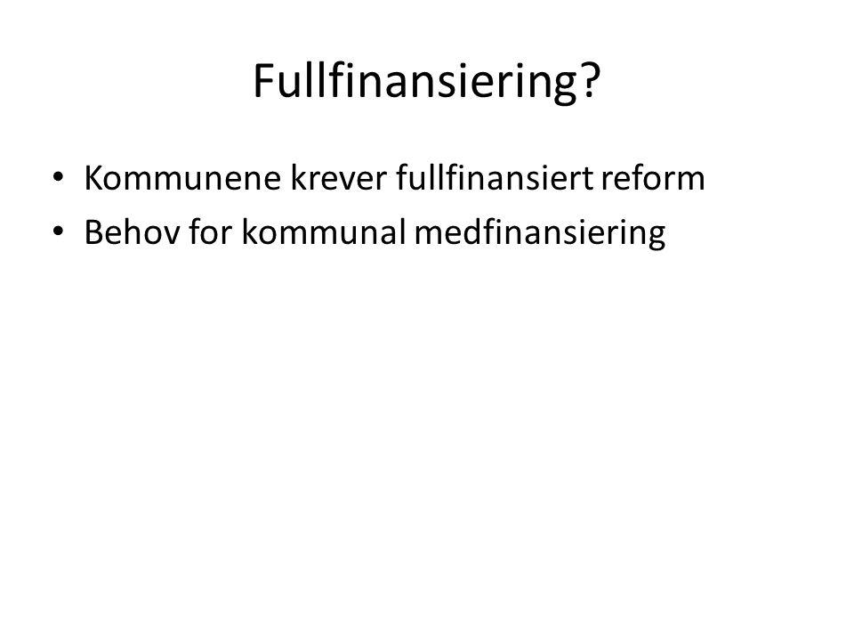 Fullfinansiering Kommunene krever fullfinansiert reform