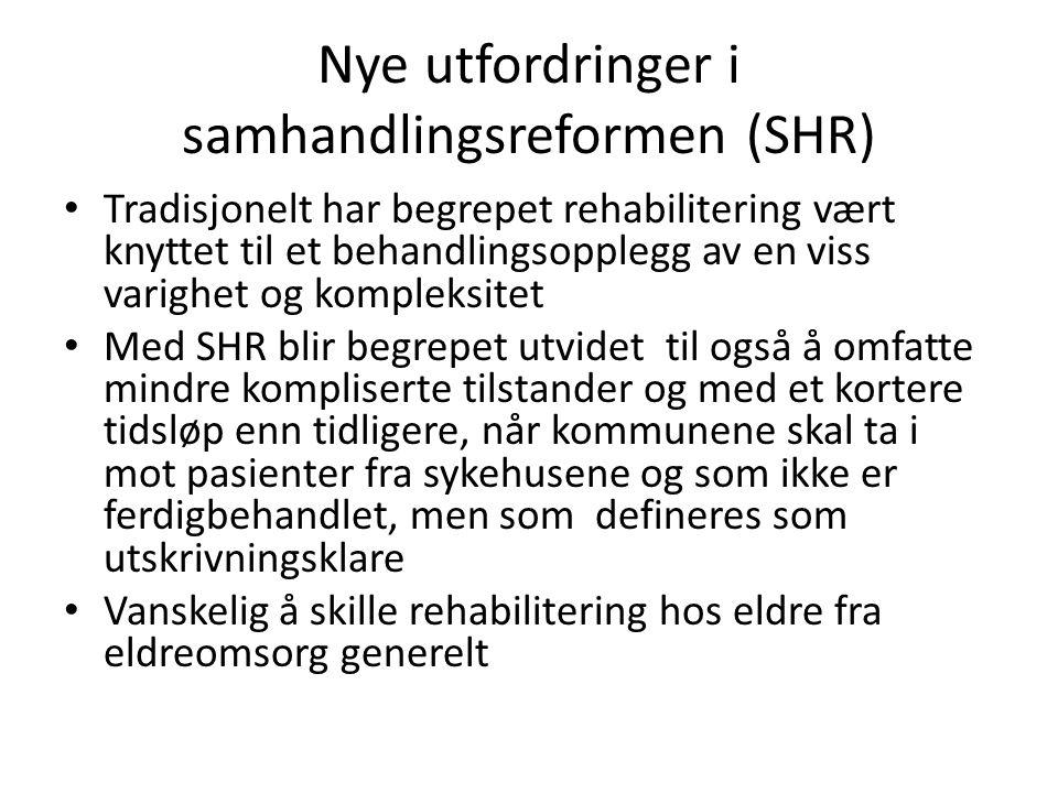 Nye utfordringer i samhandlingsreformen (SHR)