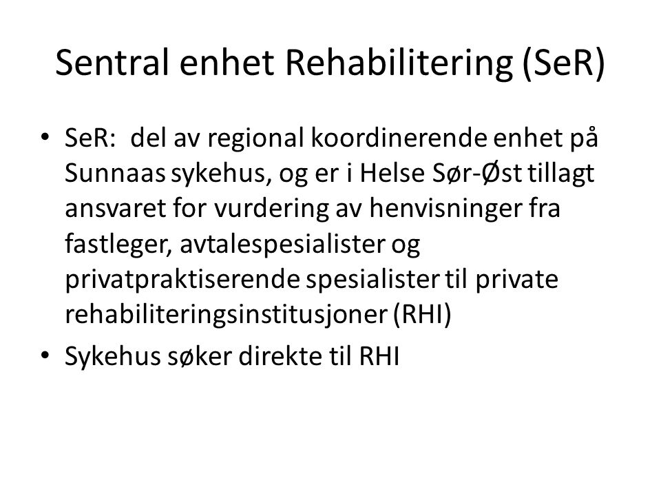 Sentral enhet Rehabilitering (SeR)
