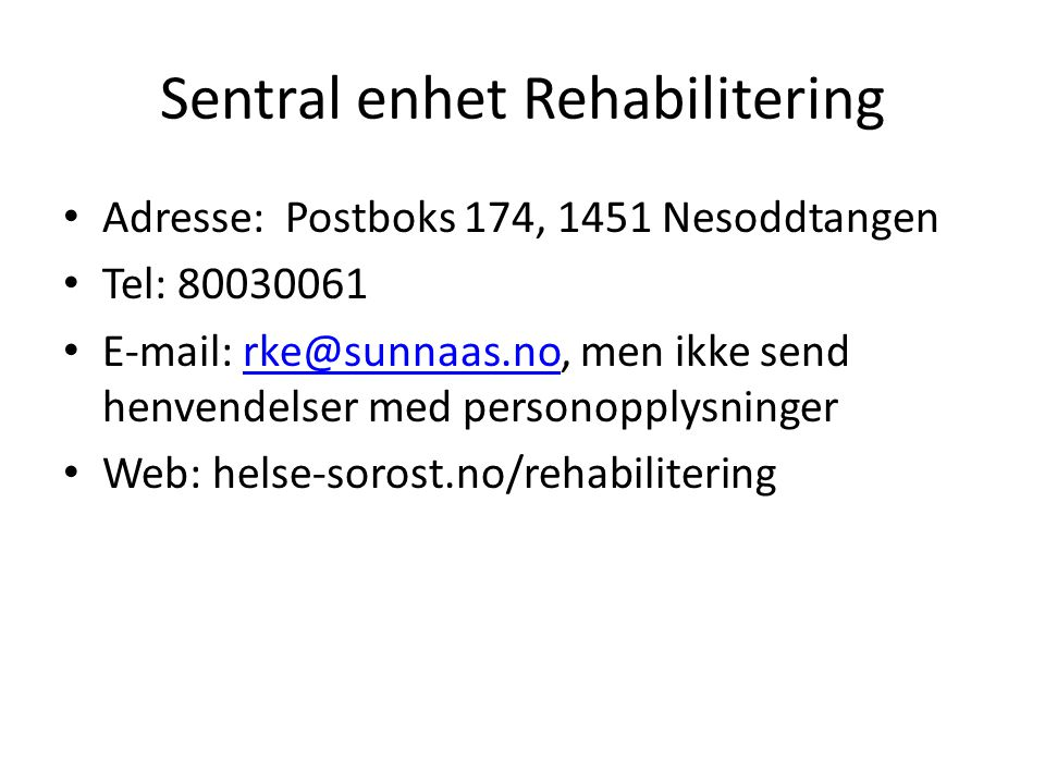 Sentral enhet Rehabilitering