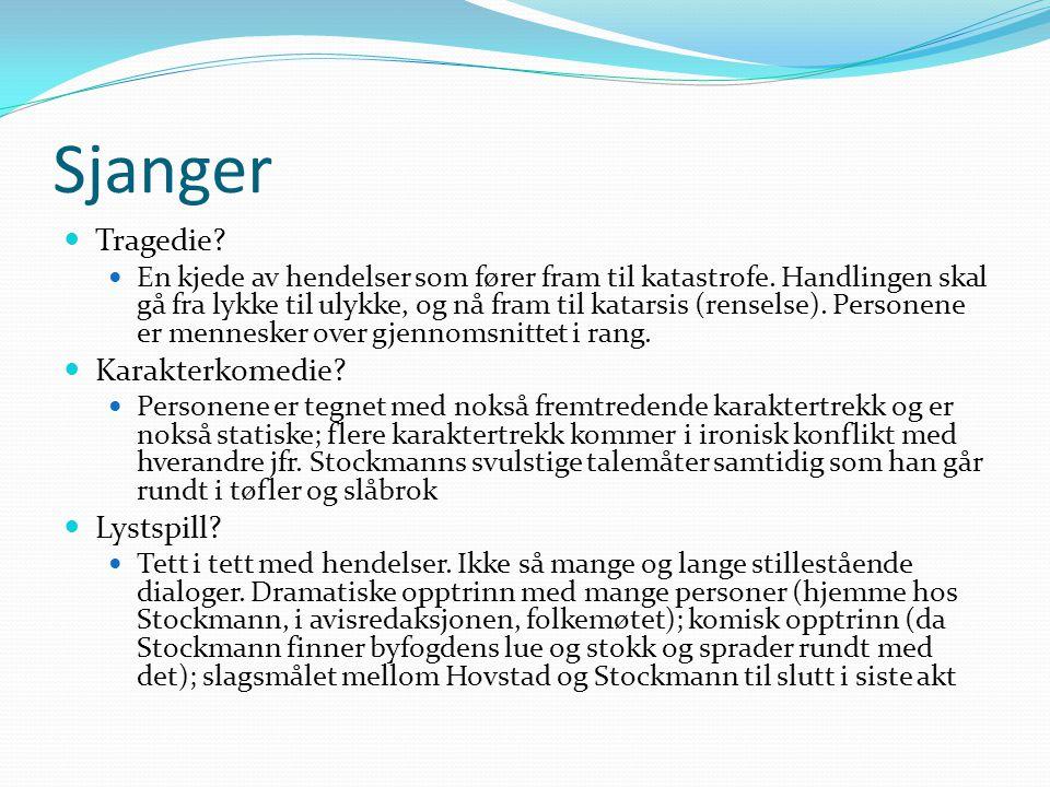 Sjanger Tragedie Karakterkomedie Lystspill