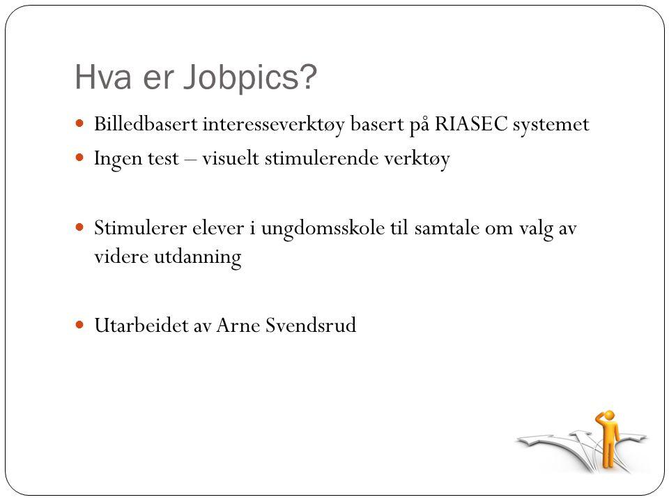 Hva er Jobpics Billedbasert interesseverktøy basert på RIASEC systemet. Ingen test – visuelt stimulerende verktøy.
