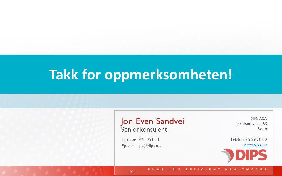 Jon Even Sandvei Seniorkonsulent 928 05 823 jes@dips.no