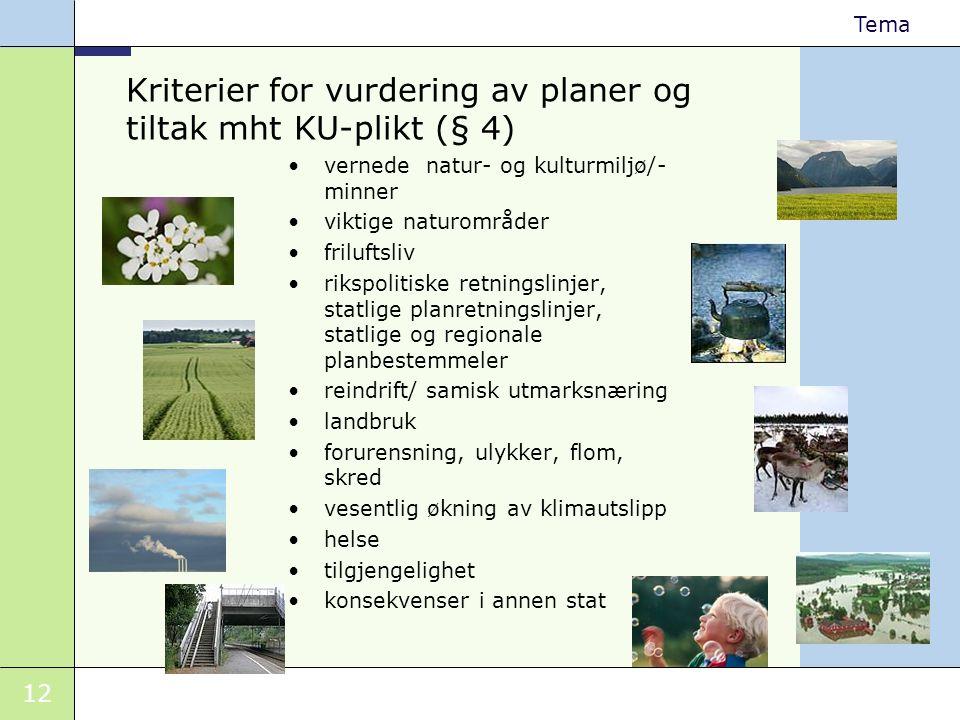 Kriterier for vurdering av planer og tiltak mht KU-plikt (§ 4)