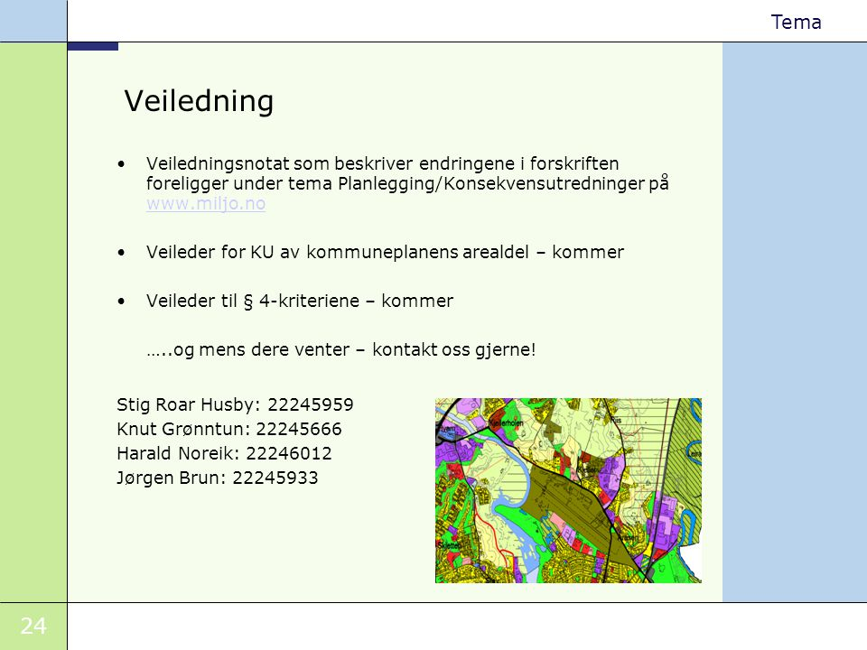 Veiledning Veiledningsnotat som beskriver endringene i forskriften foreligger under tema Planlegging/Konsekvensutredninger på www.miljo.no.