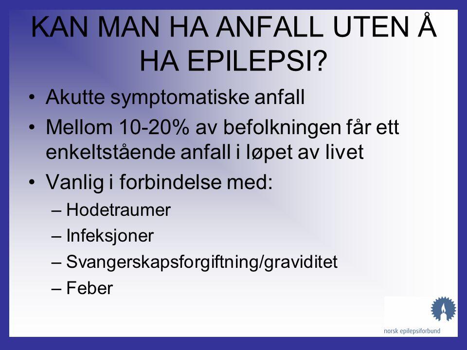 KAN MAN HA ANFALL UTEN Å HA EPILEPSI